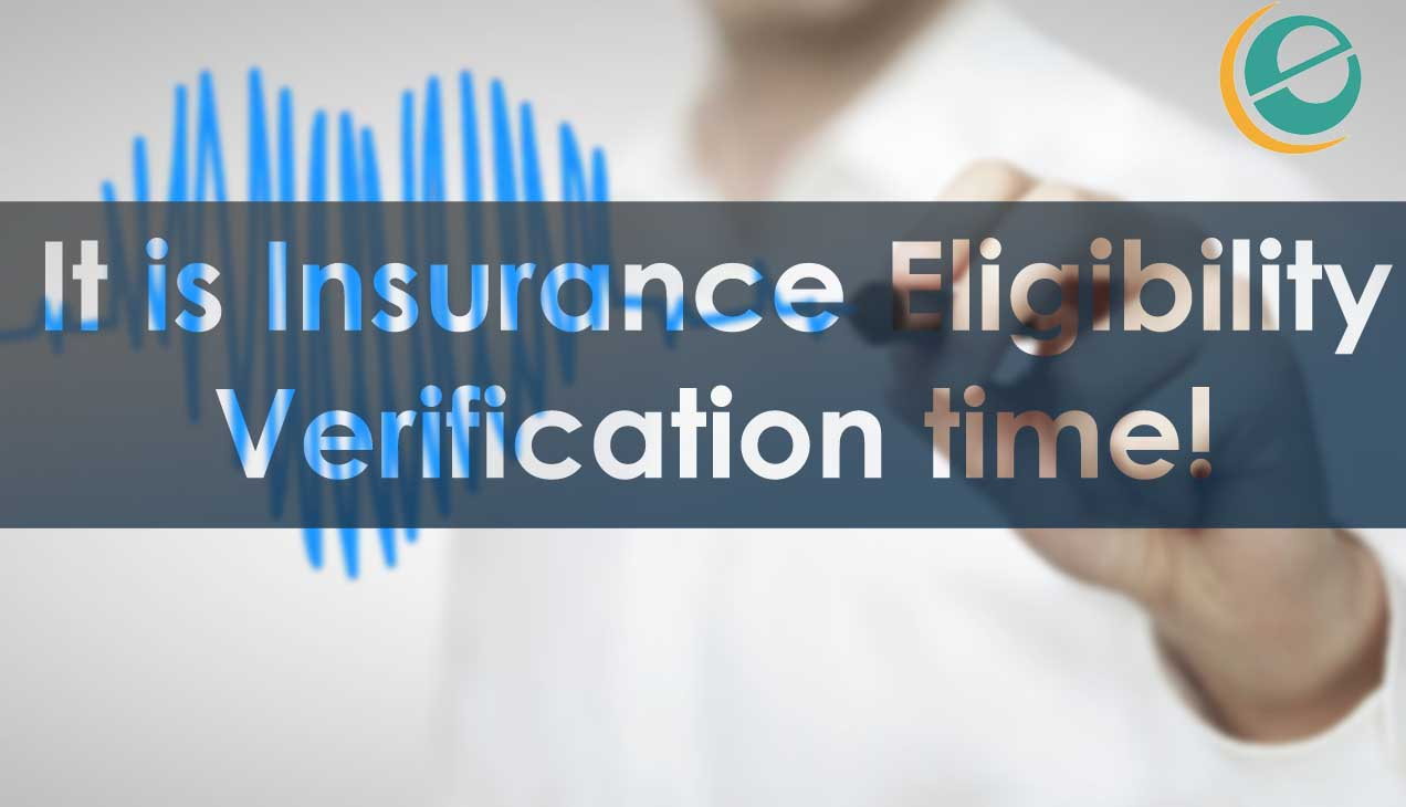 It is Insurance Eligibility Verification time