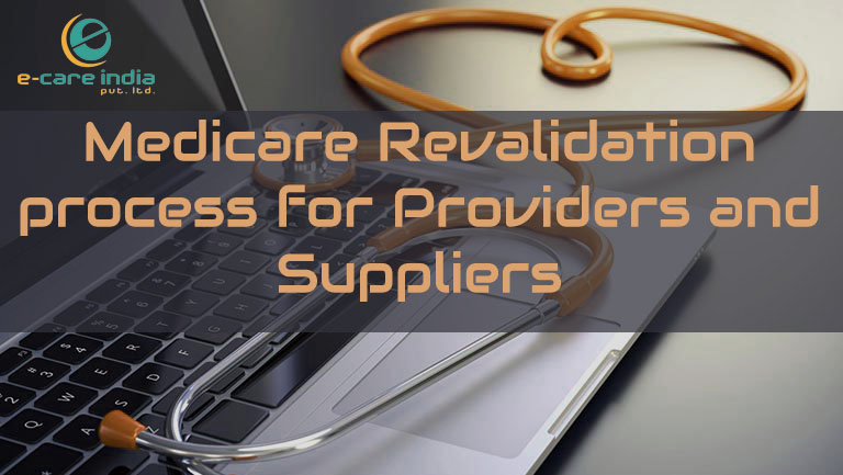 Medicare Revalidation process for Providers and Suppliers
